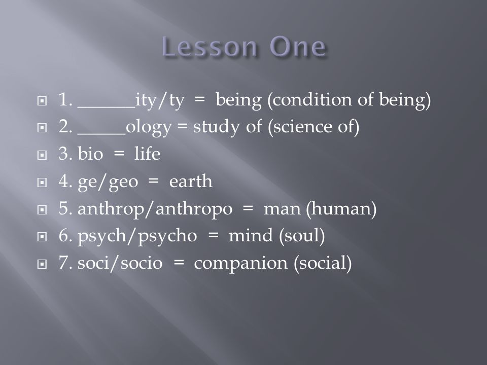  8.zo/zoo = animal  9. mono = one  10. _____ism = being/belief in  11.