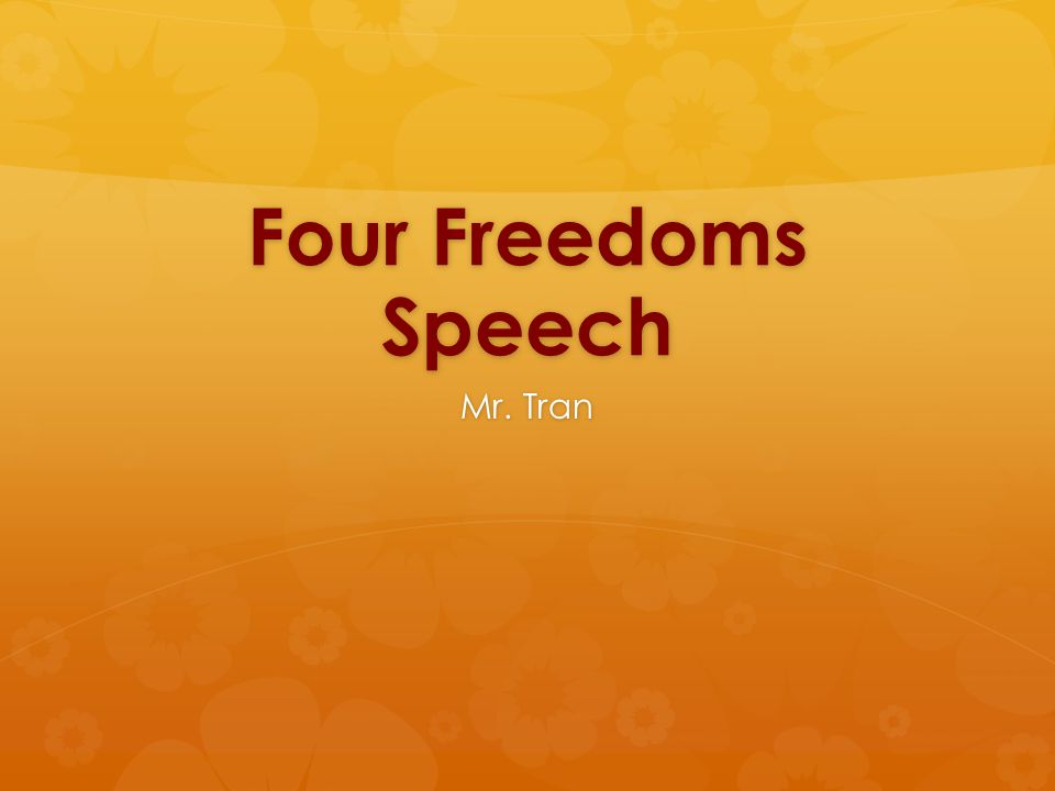 Four Freedoms Speech Mr. Tran