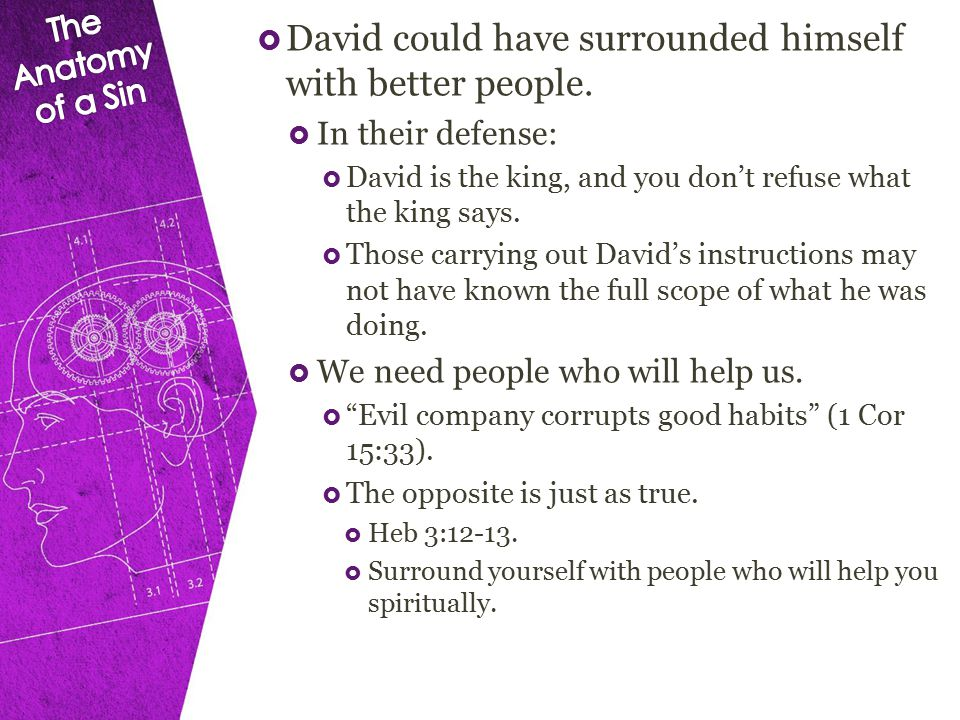  David could have surrounded himself with better people.