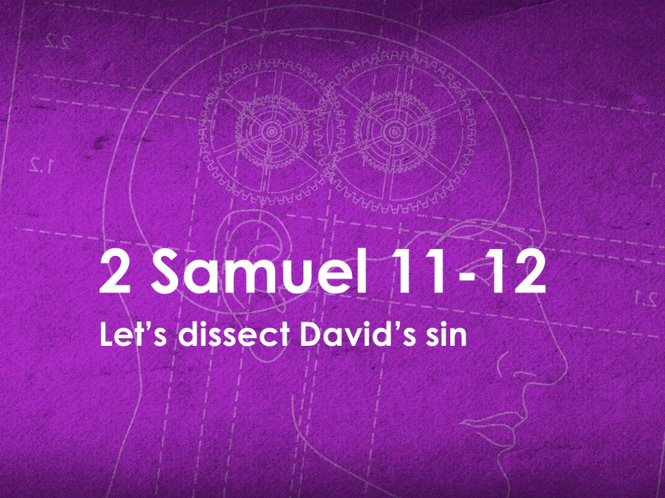 Part One of David's Sin: Charm, 2 Sam 11:1-2.