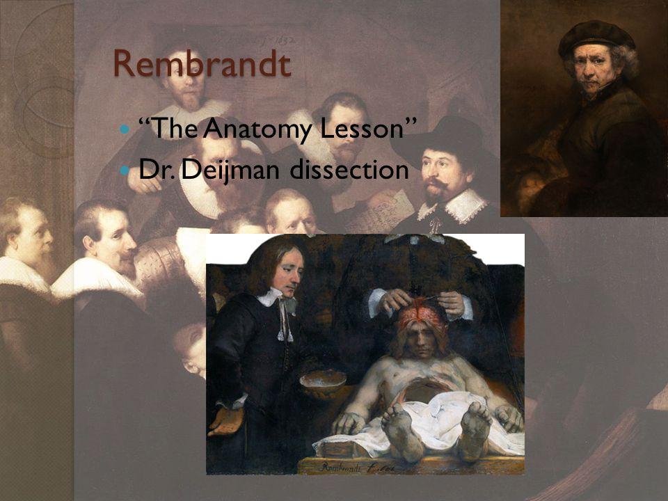 """Rembrandt """"The Anatomy Lesson"""" Dr. Deijman dissection"""