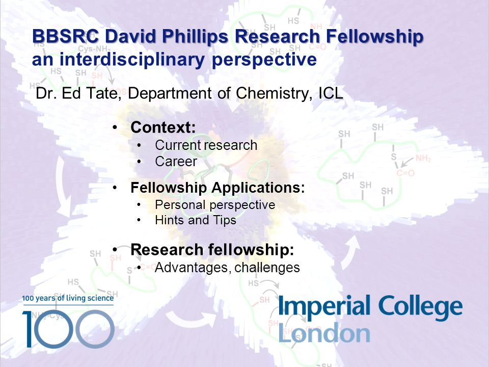 BBSRC David Phillips Research Fellowship BBSRC David Phillips Research Fellowship an interdisciplinary perspective Dr. Ed Tate, Department of Chemistr