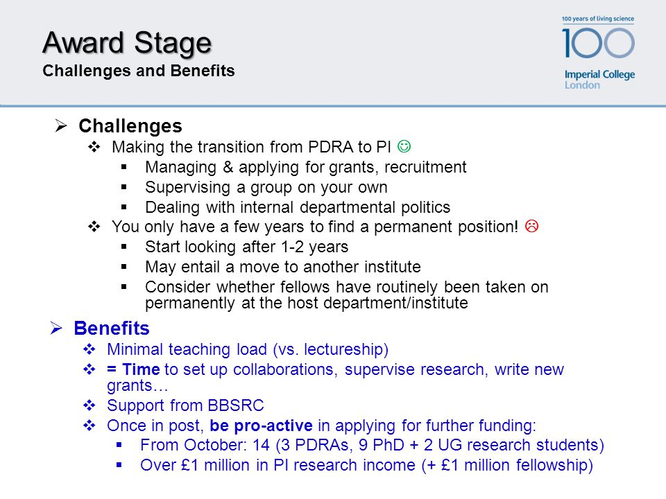 Award Stage Challenges and Benefits  Benefits  Minimal teaching load (vs. lectureship)  = Time to set up collaborations, supervise research, write