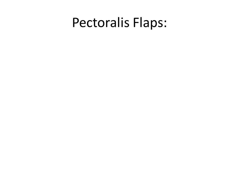 Pectoralis Flaps:
