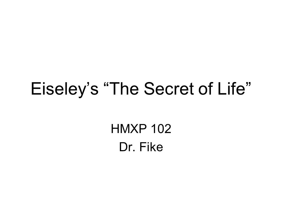 Next Question: The Origins of Life What explanations does Eiseley imply when he mentions supernatural explanations and dualism (8, 12)?