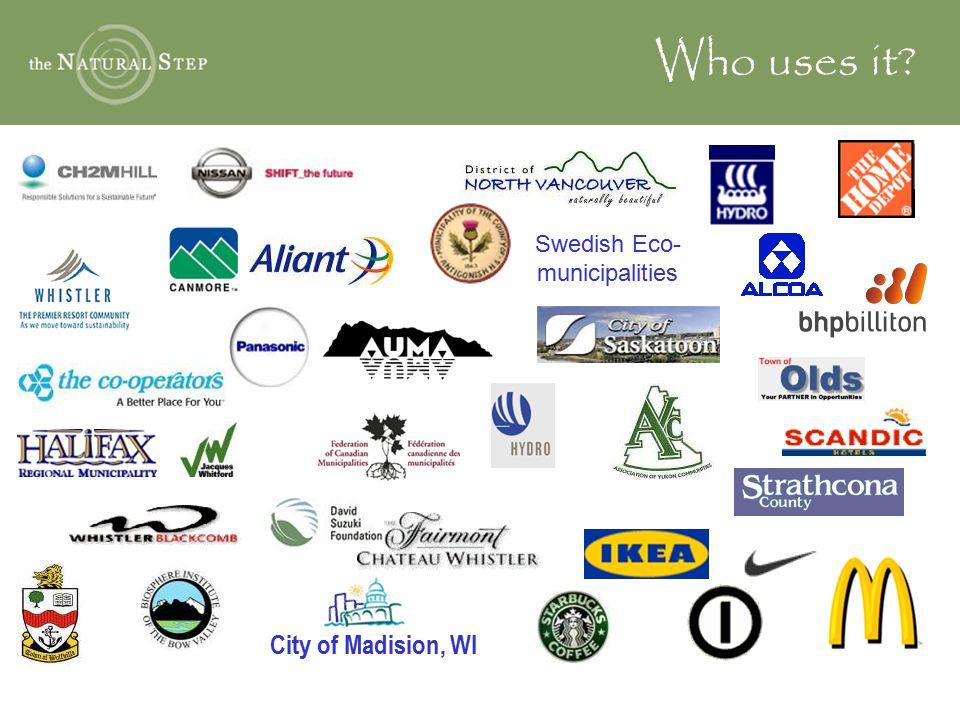 Who uses it? Swedish Eco- municipalities City of Madision, WI