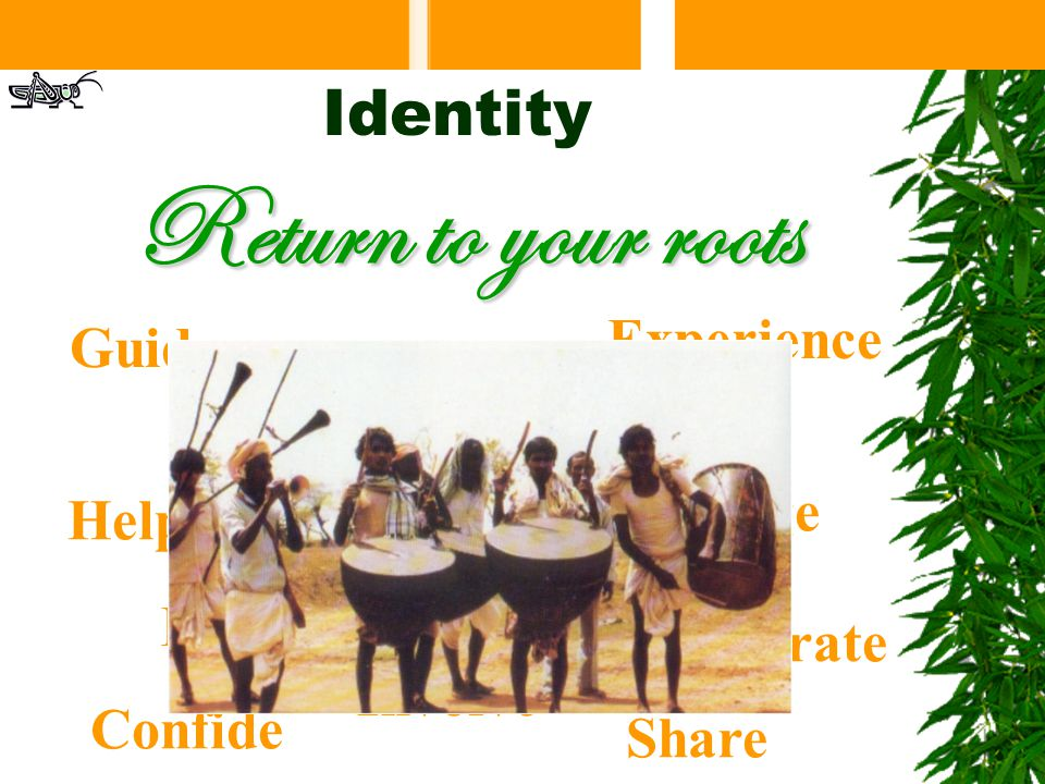 Return to your roots Meet Collaborate Discuss Share Help Celebrate Indulge Involve Confide Convey Guide Join Experience