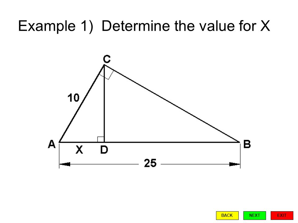Example 1) Determine the value for X EXIT BACKNEXT