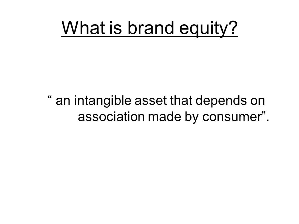 Building And Managing Brand Equity Introduction Elaboration Fortification