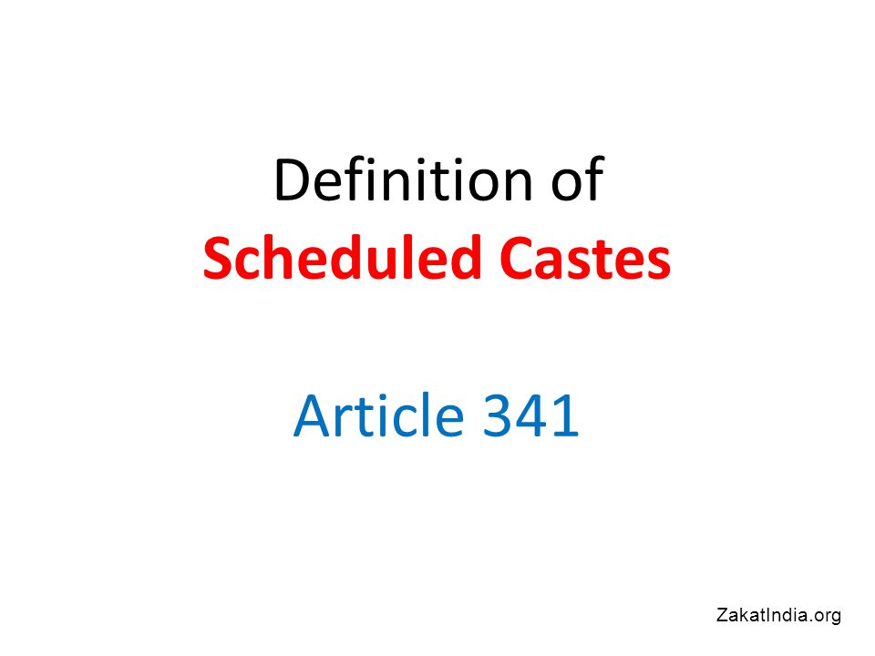 Definition of Scheduled Castes Article 341 ZakatIndia.org