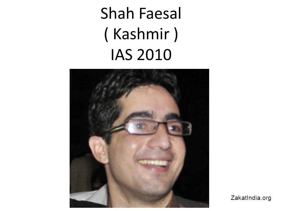 Shah Faesal ( Kashmir ) IAS 2010 ZakatIndia.org