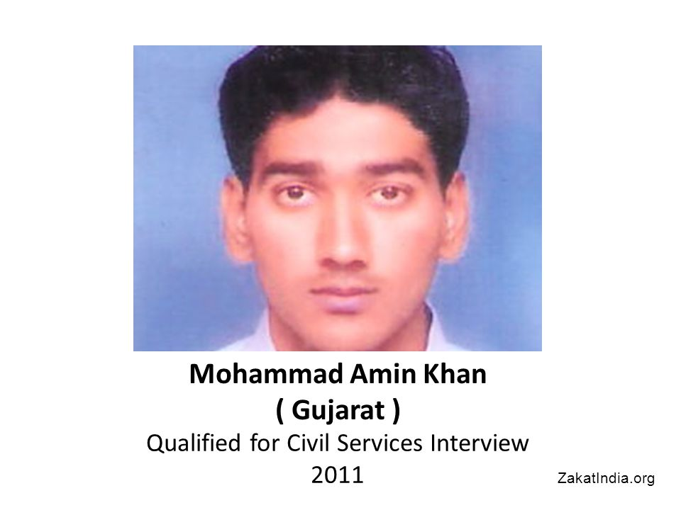 Mohammad Amin Khan ( Gujarat ) Qualified for Civil Services Interview 2011 ZakatIndia.org