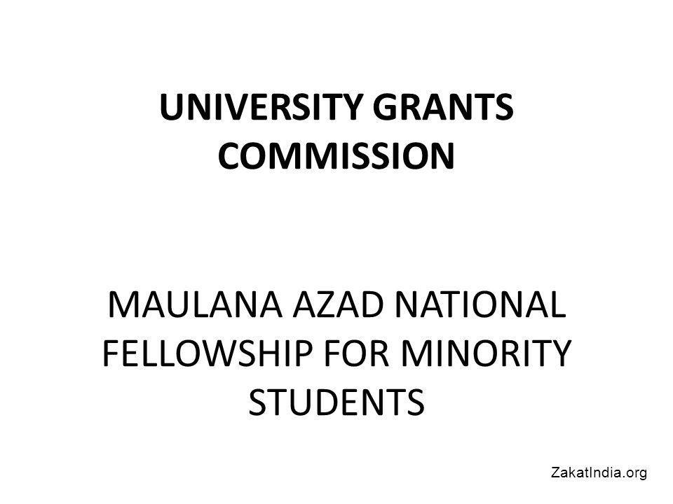 UNIVERSITY GRANTS COMMISSION MAULANA AZAD NATIONAL FELLOWSHIP FOR MINORITY STUDENTS ZakatIndia.org