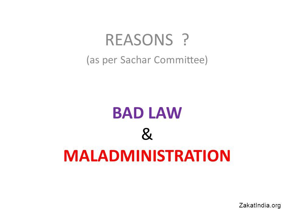 BAD LAW & MALADMINISTRATION REASONS (as per Sachar Committee) ZakatIndia.org