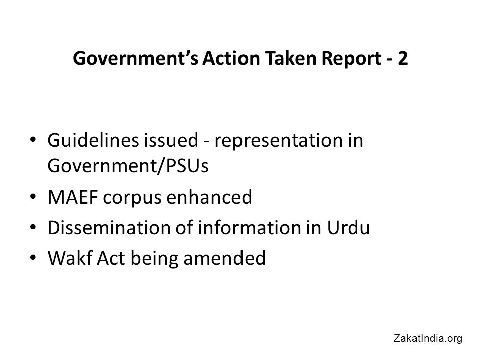 Guidelines issued - representation in Government/PSUs MAEF corpus enhanced Dissemination of information in Urdu Wakf Act being amended Government's Action Taken Report - 2 ZakatIndia.org