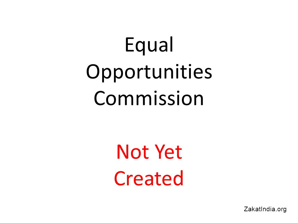 Equal Opportunities Commission Not Yet Created ZakatIndia.org