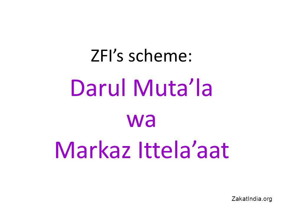 ZFI's scheme: Darul Muta'la wa Markaz Ittela'aat ZakatIndia.org