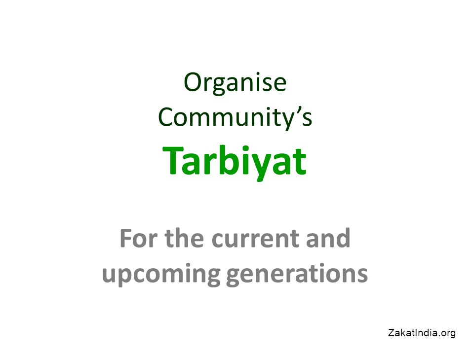 Organise Community's Tarbiyat For the current and upcoming generations ZakatIndia.org