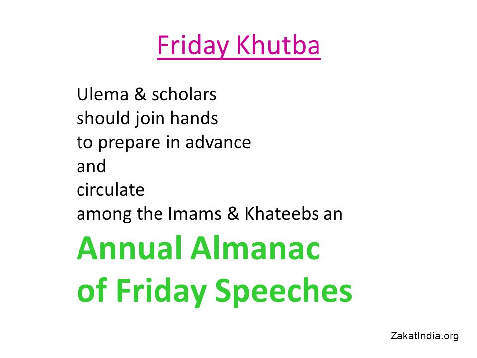 Friday Khutba Ulema & scholars should join hands to prepare in advance and circulate among the Imams & Khateebs an Annual Almanac of Friday Speeches ZakatIndia.org