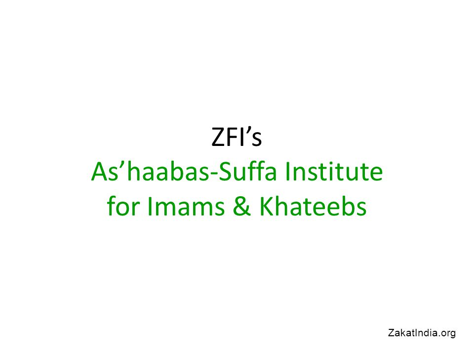 ZFI's As'haabas-Suffa Institute for Imams & Khateebs ZakatIndia.org