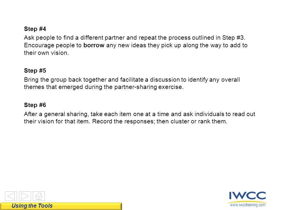 www.iwcctraining.com Step #4 Ask people to find a different partner and repeat the process outlined in Step #3. Encourage people to borrow any new ide