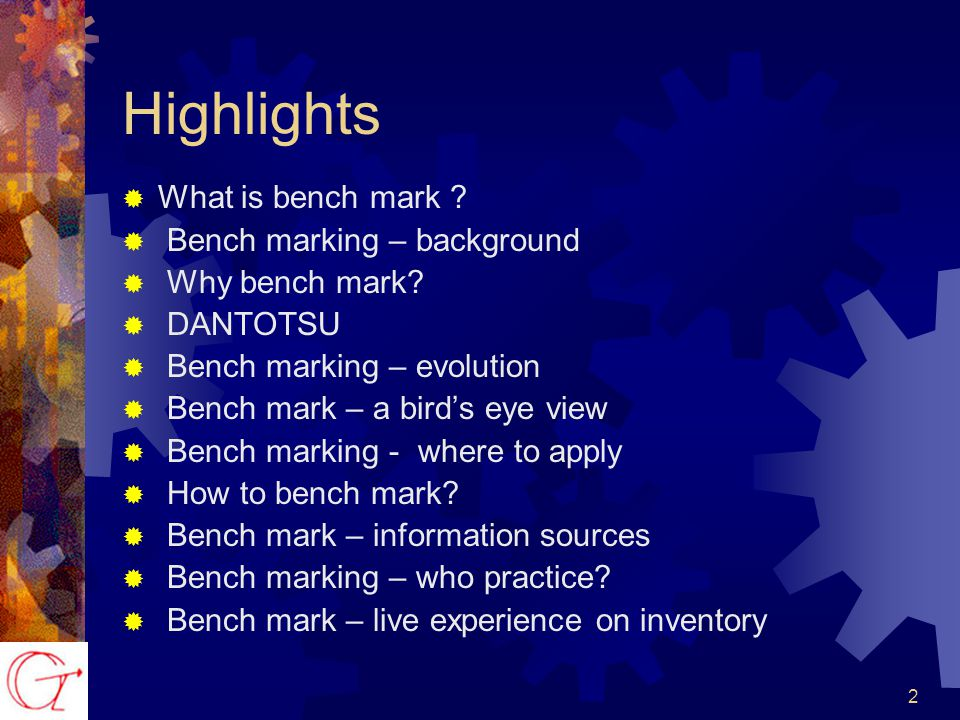 2 Highlights  What is bench mark .  Bench marking – background  Why bench mark.