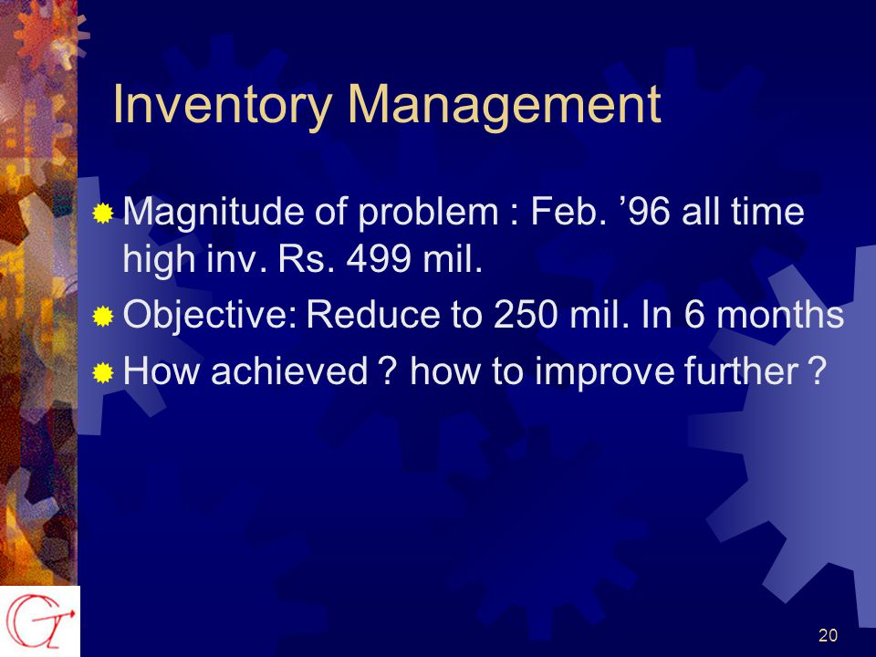 20 Inventory Management  Magnitude of problem : Feb.