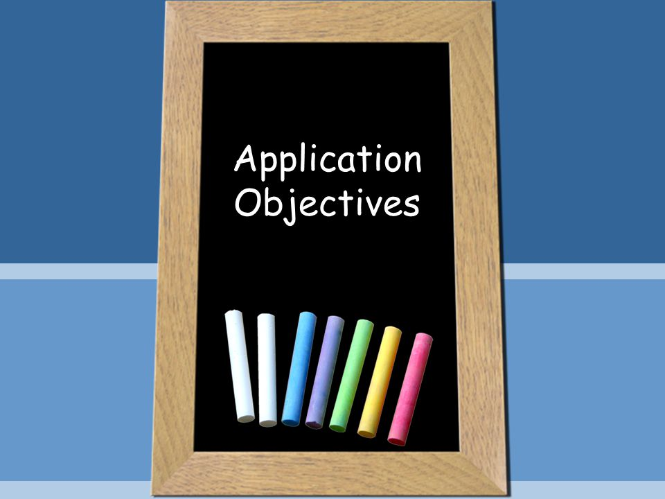 Application Objectives