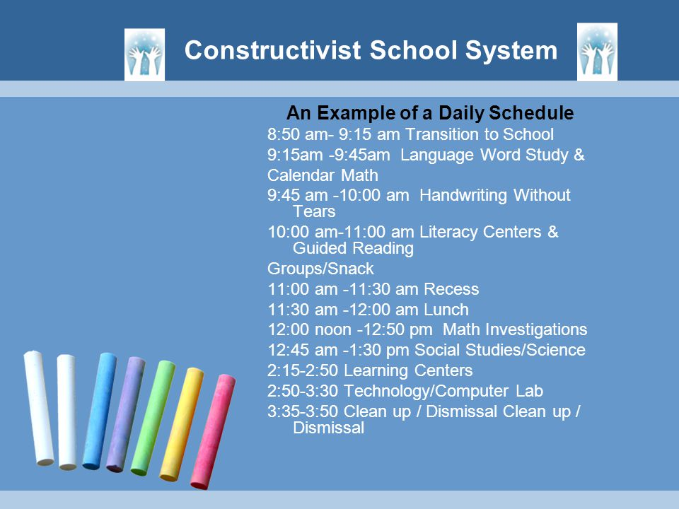 An Example of a Daily Schedule 8:50 am- 9:15 am Transition to School 9:15am -9:45am Language Word Study & Calendar Math 9:45 am -10:00 am Handwriting