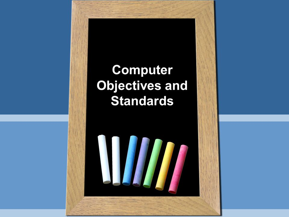 Computer Objectives and Standards