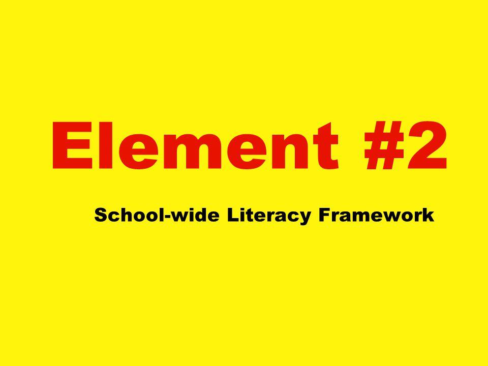 Element #2 School-wide Literacy Framework