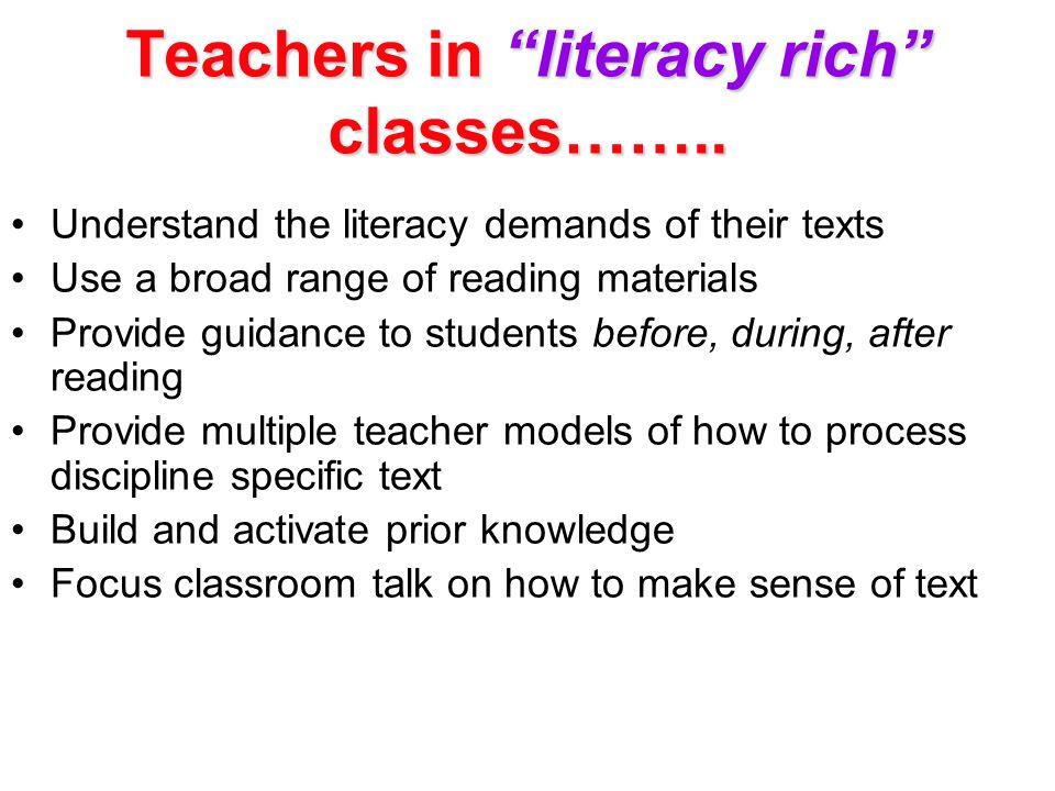 Teachers in literacy rich classes……..