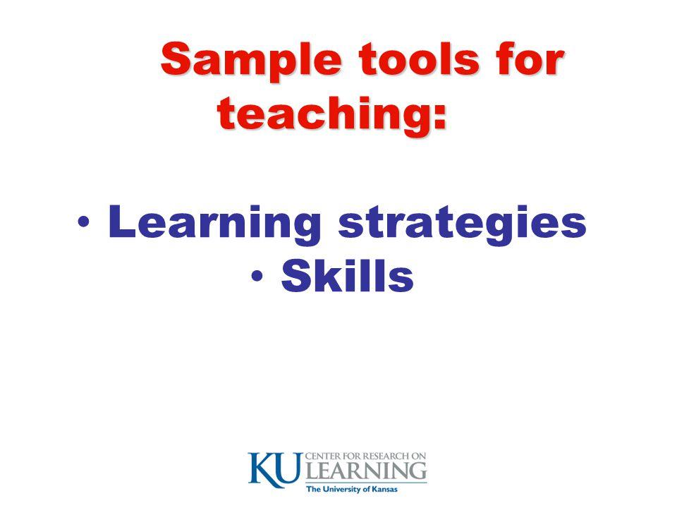 Sample tools for teaching: Sample tools for teaching: Learning strategies Skills