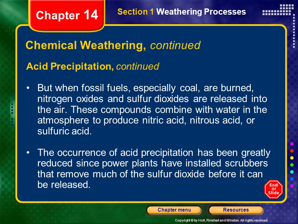 Copyright © by Holt, Rinehart and Winston. All rights reserved. ResourcesChapter menu Section 1 Weathering Processes Chapter 14 Chemical Weathering, c