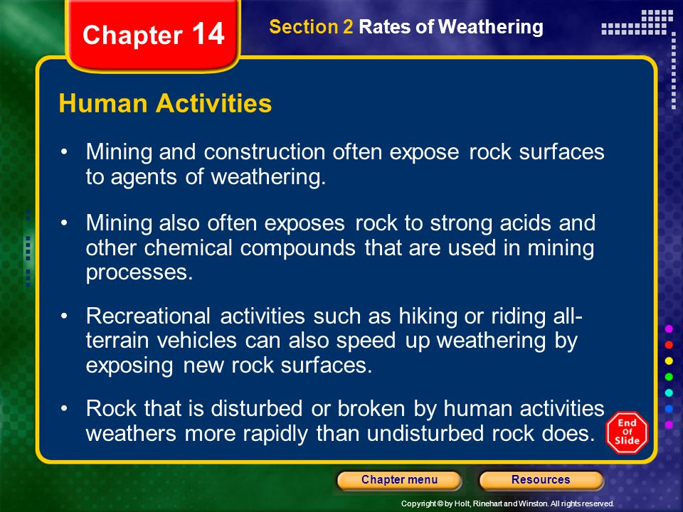 Copyright © by Holt, Rinehart and Winston. All rights reserved. ResourcesChapter menu Section 2 Rates of Weathering Chapter 14 Human Activities Mining