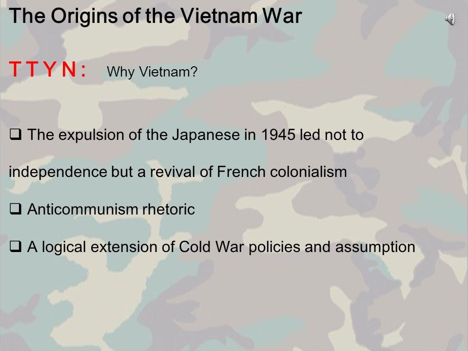The Origins of the Vietnam War  U.S.