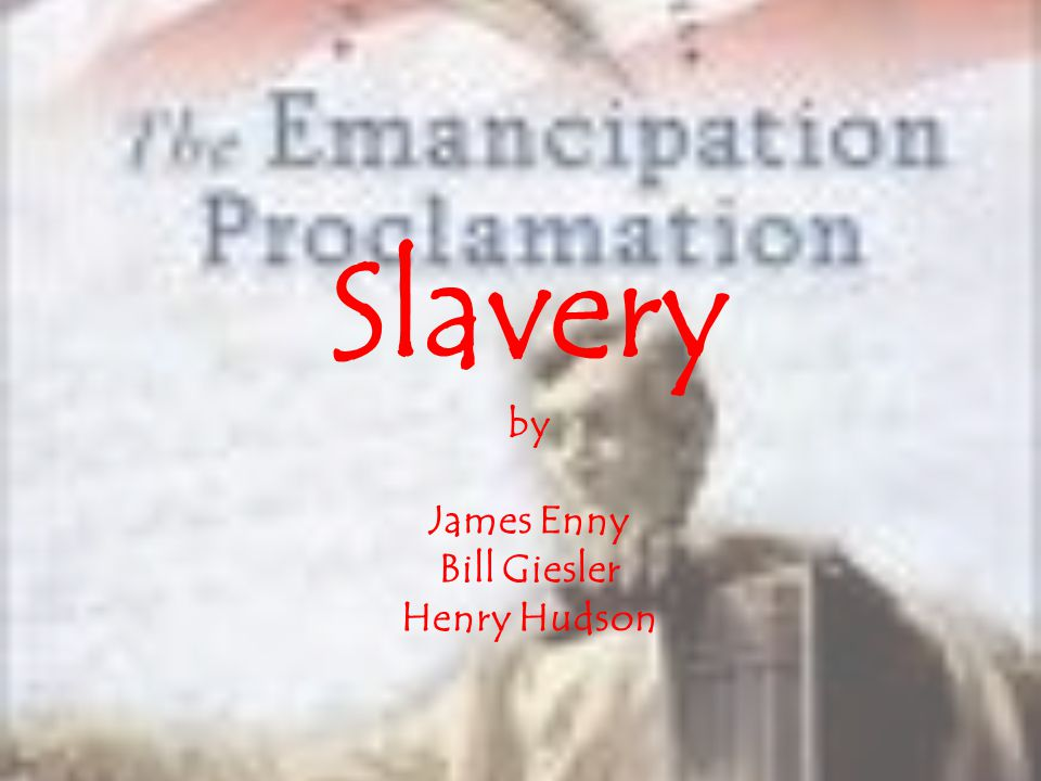 Slavery by James Enny Bill Giesler Henry Hudson