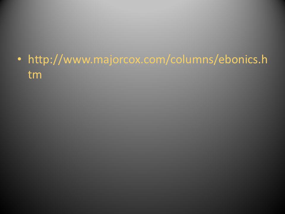 http://www.majorcox.com/columns/ebonics.h tm