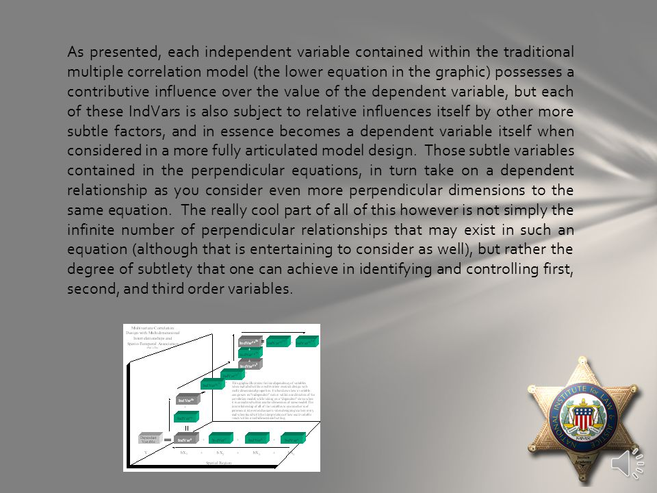 From a practical perspective, in order for us to use spatial analysis systems as a mechanism to study such complex interrelations, it is imperative that we subscribe to the rules that govern interaction and relation, which are simply that (1) nothing exists separate and apart from everything else in the universe and (2) everything occupies space and time (even variables).