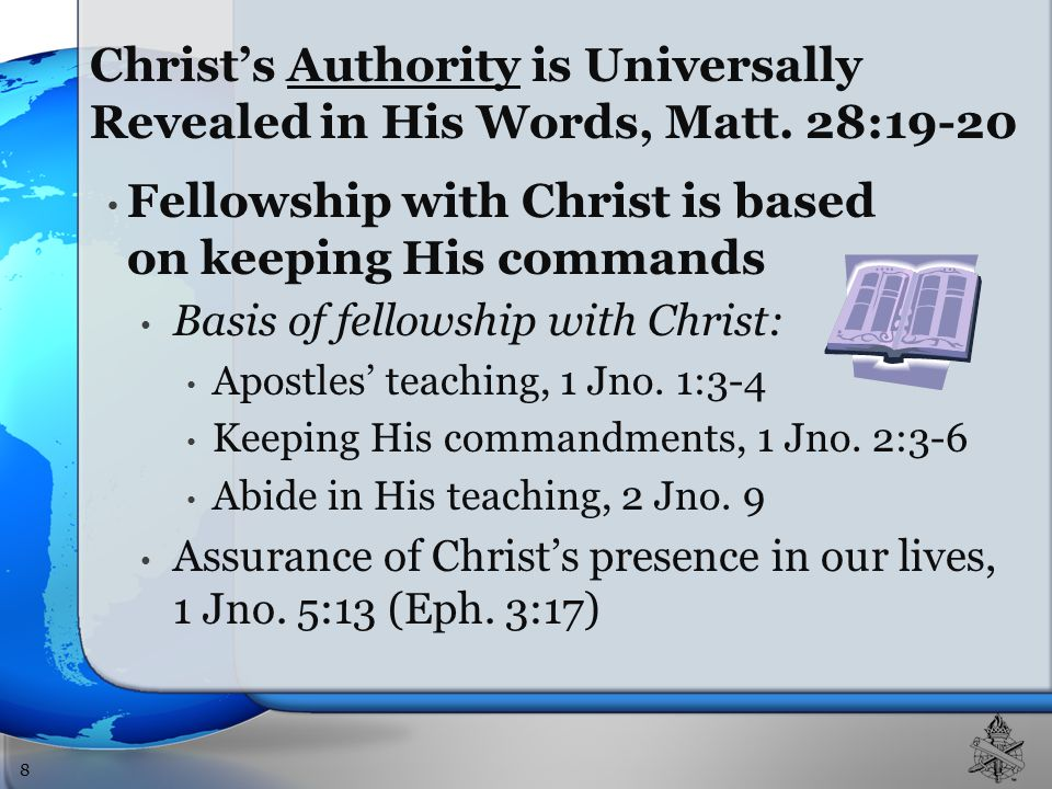 Fellowship with Christ is based on keeping His commands Basis of fellowship with Christ: Apostles' teaching, 1 Jno.