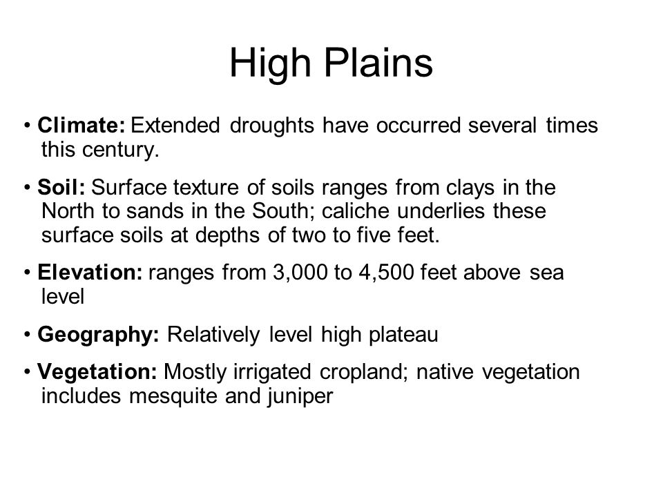 Climate: Extended droughts have occurred several times this century. Soil: Surface texture of soils ranges from clays in the North to sands in the Sou