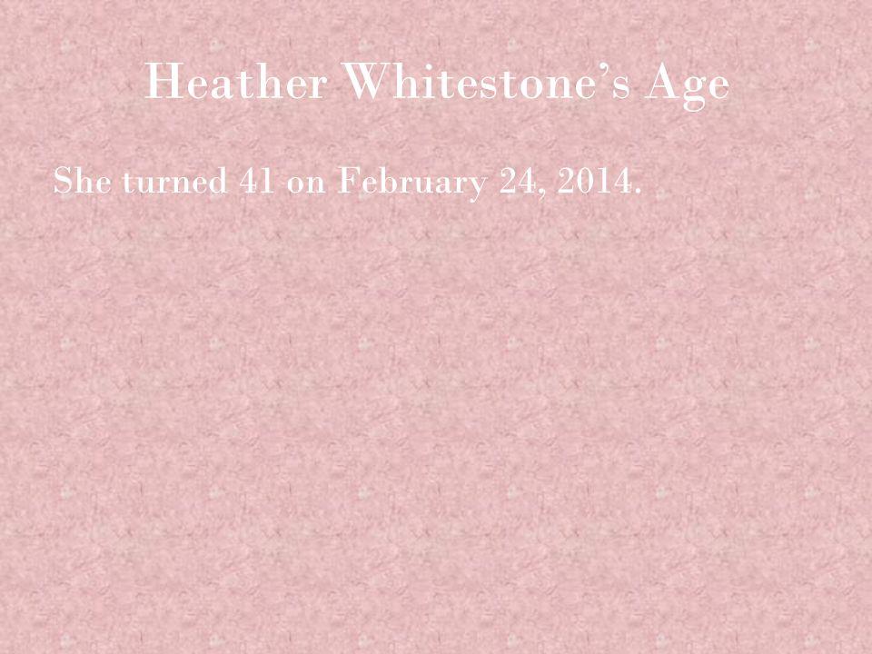 Heather Whitestone's Age She turned 41 on February 24, 2014.