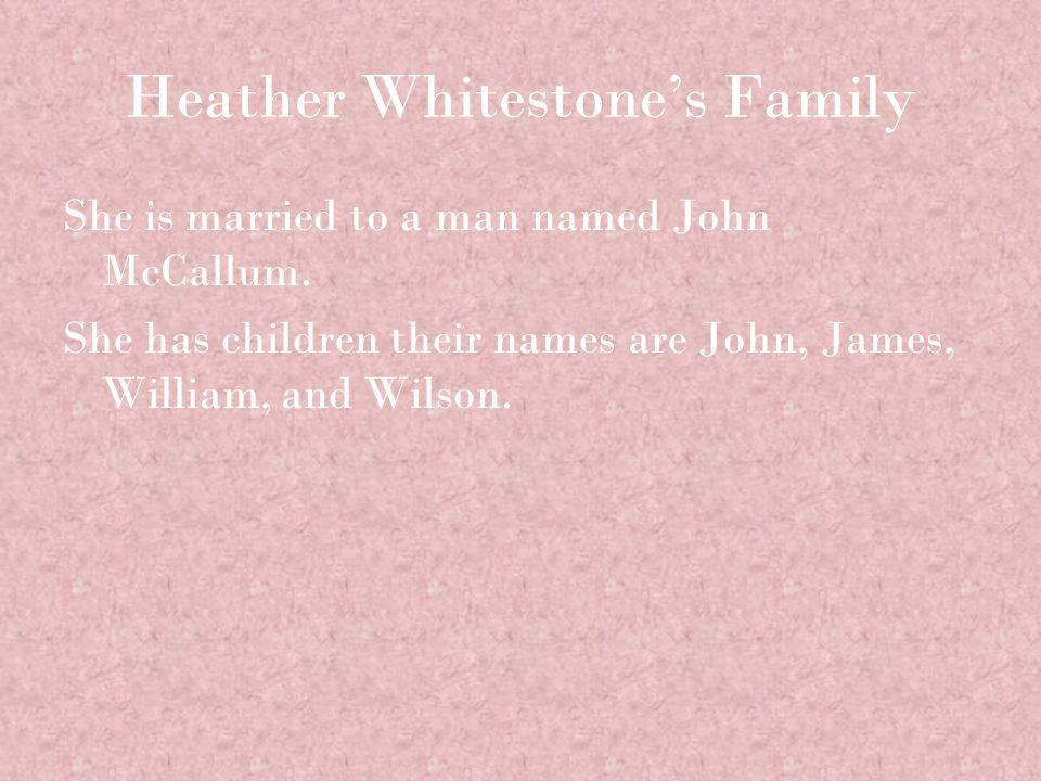 Heather Whitestone's Family She is married to a man named John McCallum.