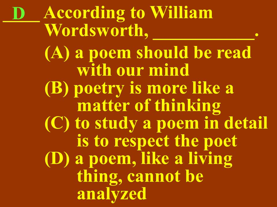 And they worry that to analyze a poem—to study it in detail, to look closely at specific lines and words—is to dissect the poem, which would mean, unfortunately, to take all the life out of it.