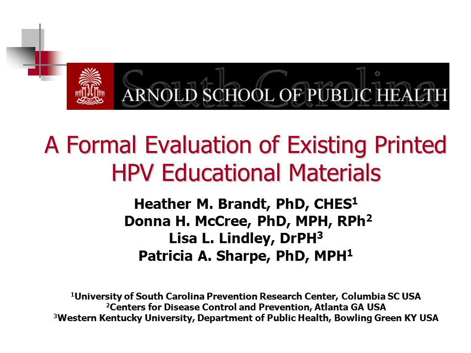 A Formal Evaluation of Existing Printed HPV Educational Materials A Formal Evaluation of Existing Printed HPV Educational Materials Heather M.