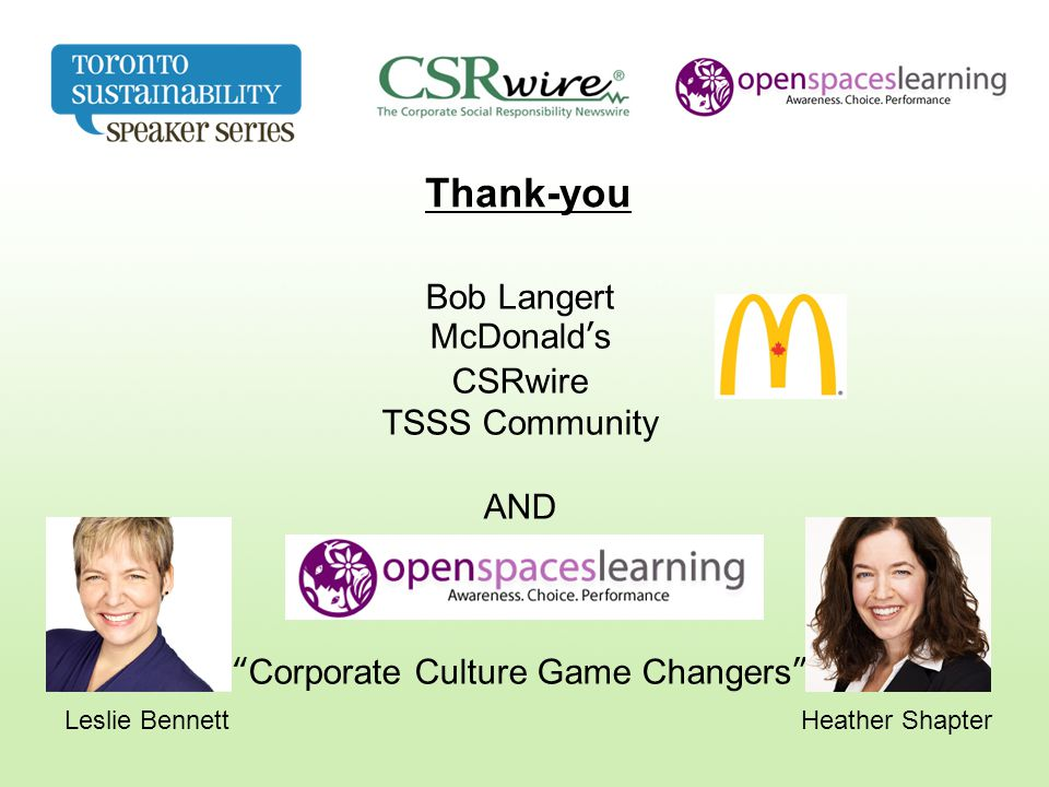 Bob Langert McDonald's CSRwire TSSS Community AND Corporate Culture Game Changers Thank-you Leslie BennettHeather Shapter