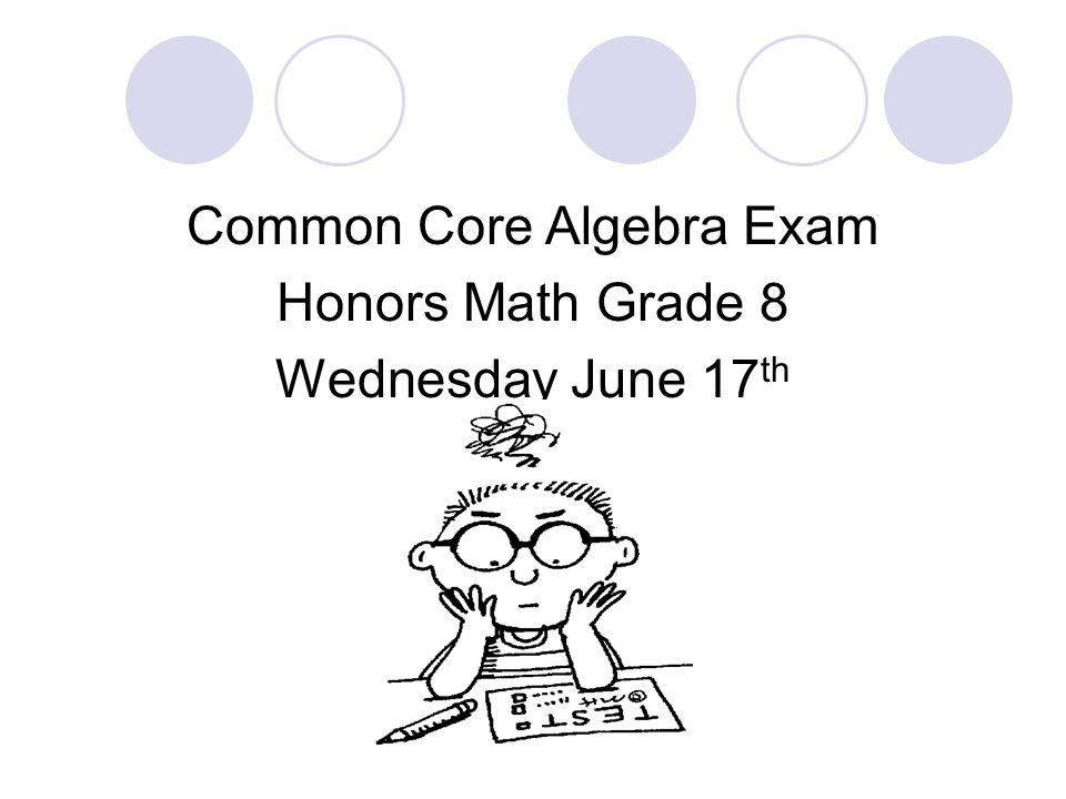 Common Core Algebra Exam Honors Math Grade 8 Wednesday June 17 th