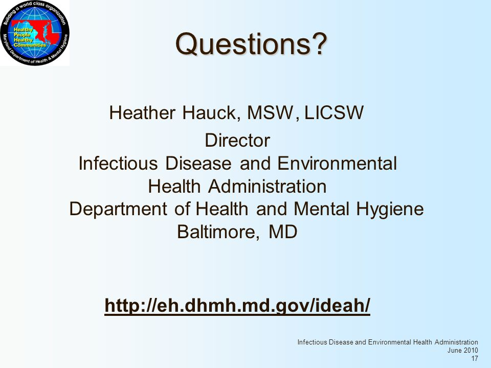 Infectious Disease and Environmental Health Administration June 2010 17 Questions.