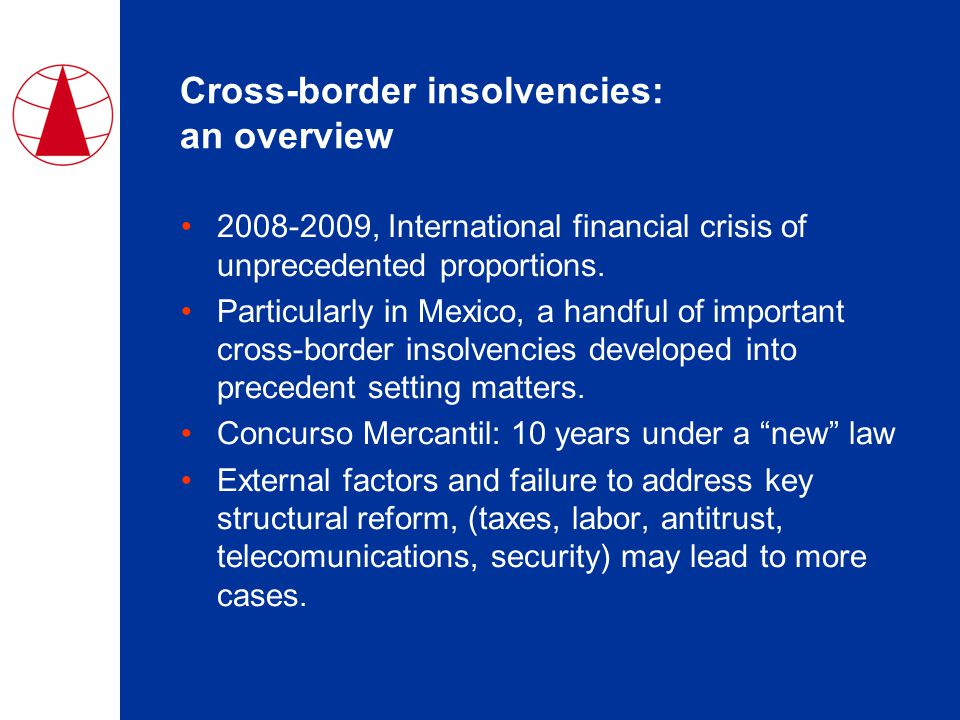 Cross-border insolvencies: an overview 2008-2009, International financial crisis of unprecedented proportions.