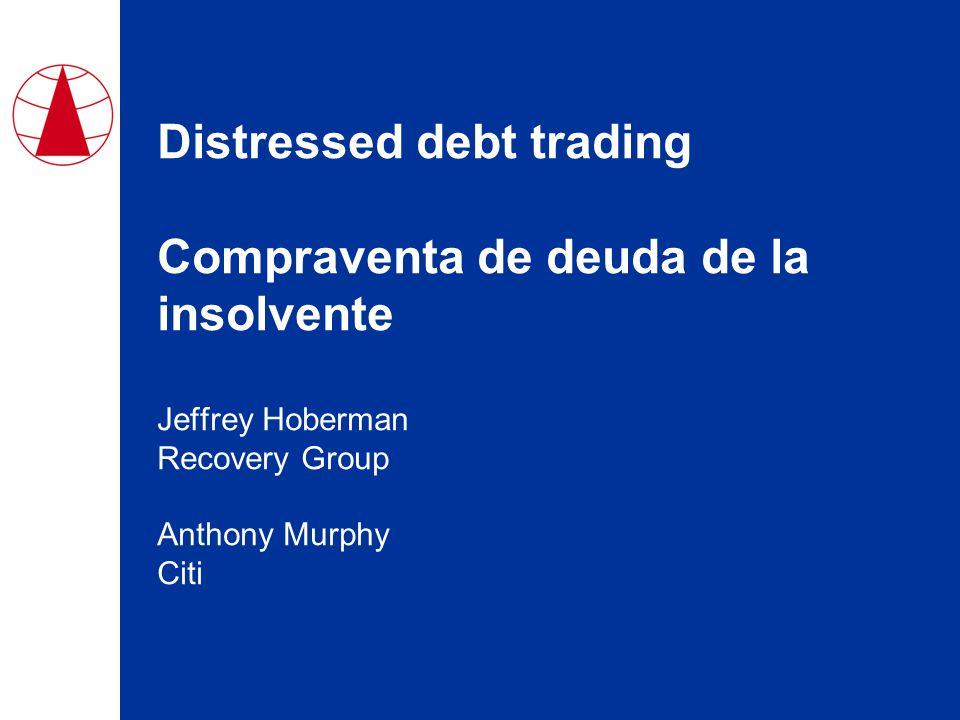 Distressed debt trading Compraventa de deuda de la insolvente Jeffrey Hoberman Recovery Group Anthony Murphy Citi